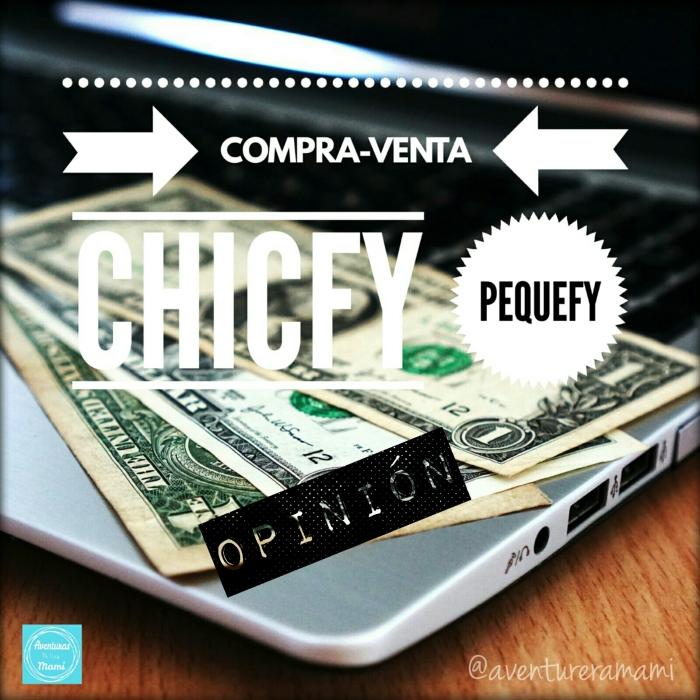 Opinión: Compra-venta por la app de Chicfy ~Pequefy